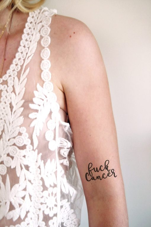 Temporary tattoo with the words 'Fuck Cancer'